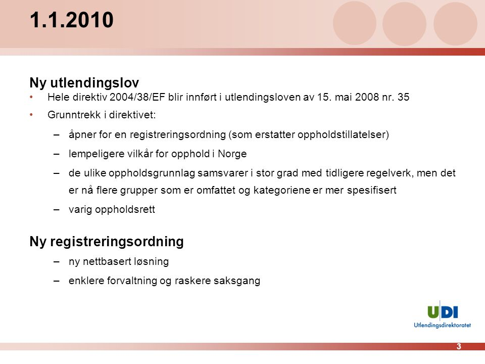 1.1.2010 Ny utlendingslov Ny registreringsordning