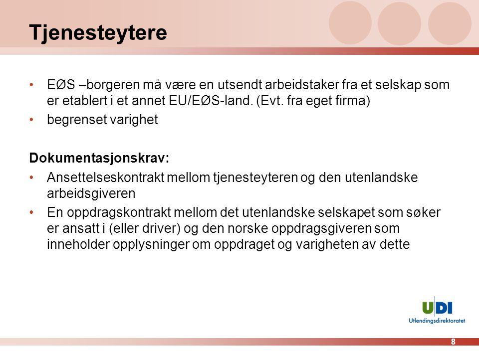 Tjenesteytere EØS –borgeren må være en utsendt arbeidstaker fra et selskap som er etablert i et annet EU/EØS-land. (Evt. fra eget firma)