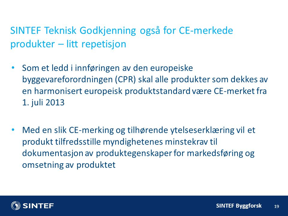 SINTEF Teknisk Godkjenning også for CE-merkede produkter – litt repetisjon