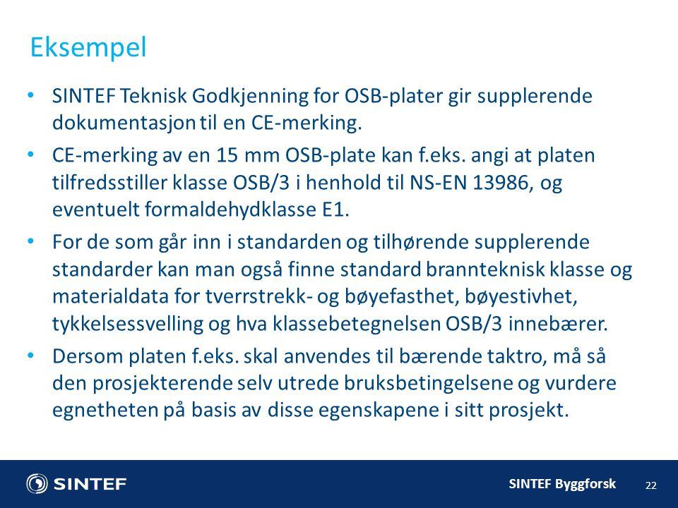 Eksempel SINTEF Teknisk Godkjenning for OSB-plater gir supplerende dokumentasjon til en CE-merking.