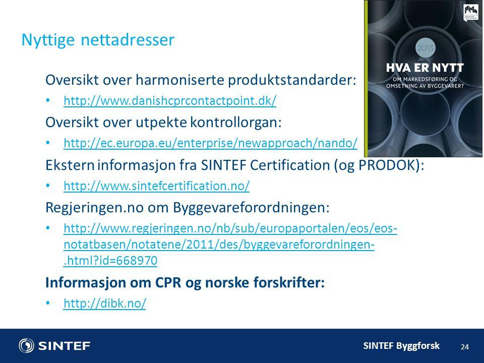 Nyttige nettadresser Oversikt over harmoniserte produktstandarder: