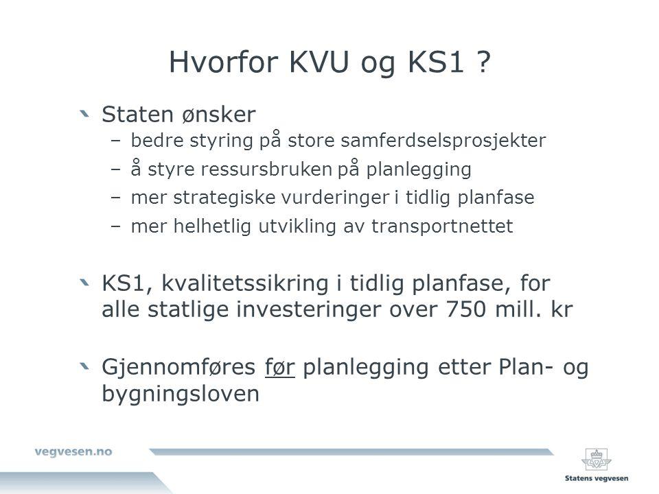 Hvorfor KVU og KS1 Staten ønsker