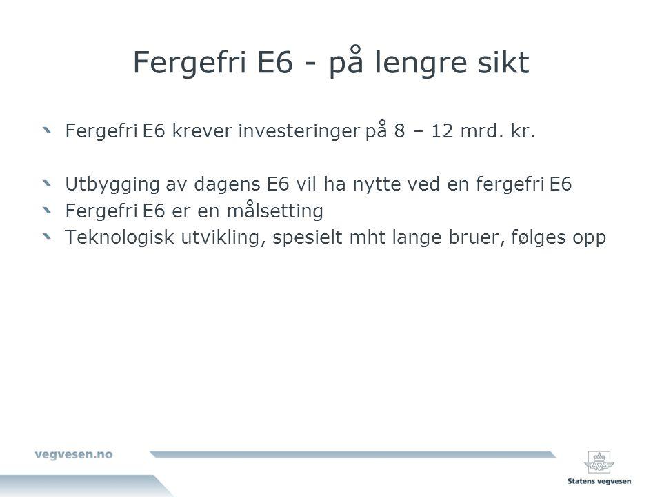 Fergefri E6 - på lengre sikt