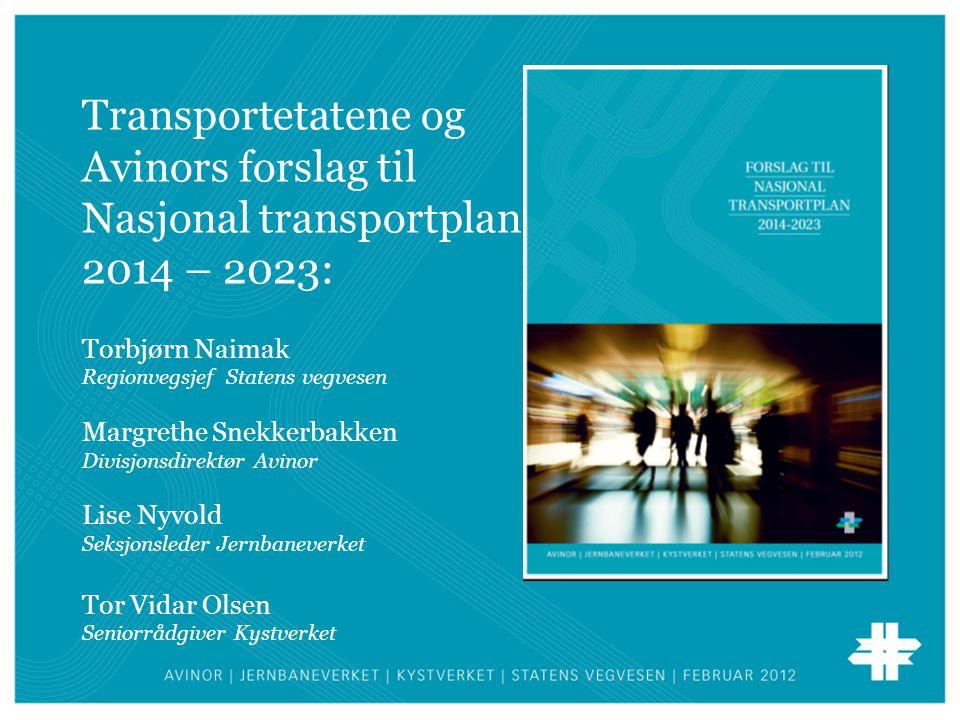 Transportetatene og Avinors forslag til Nasjonal transportplan 2014 – 2023: