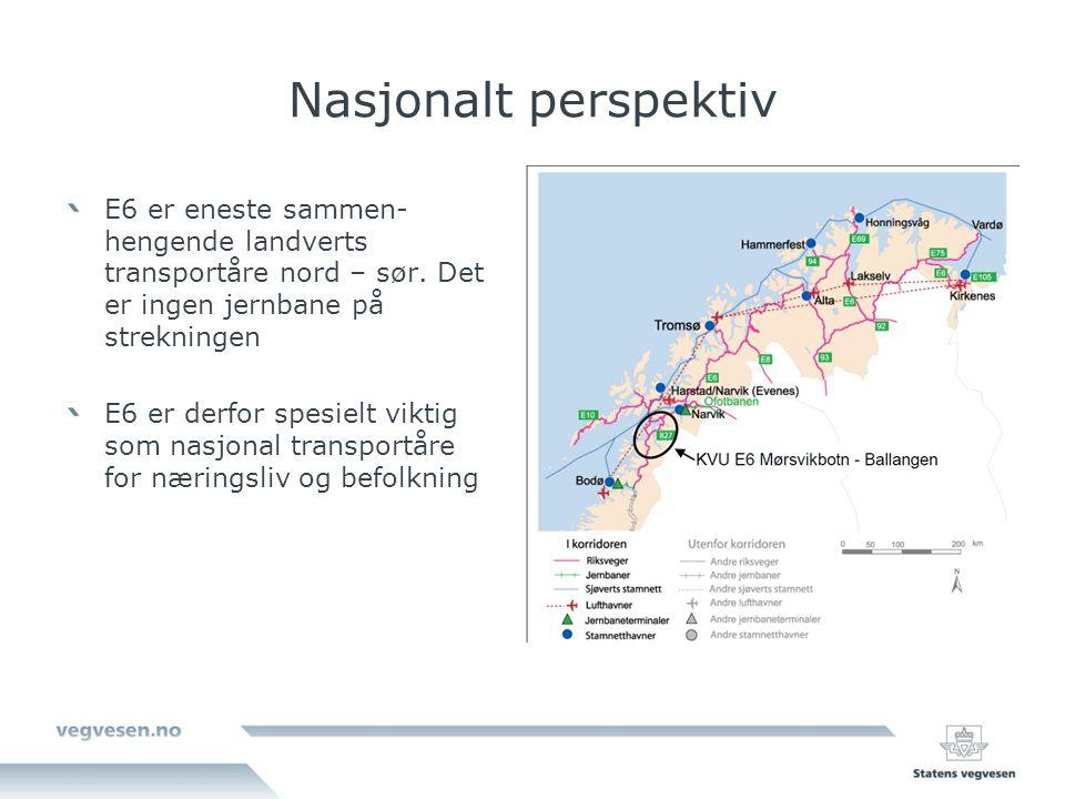 Nasjonalt perspektiv E6 er eneste sammen-hengende landverts transportåre nord – sør. Det er ingen jernbane på strekningen.