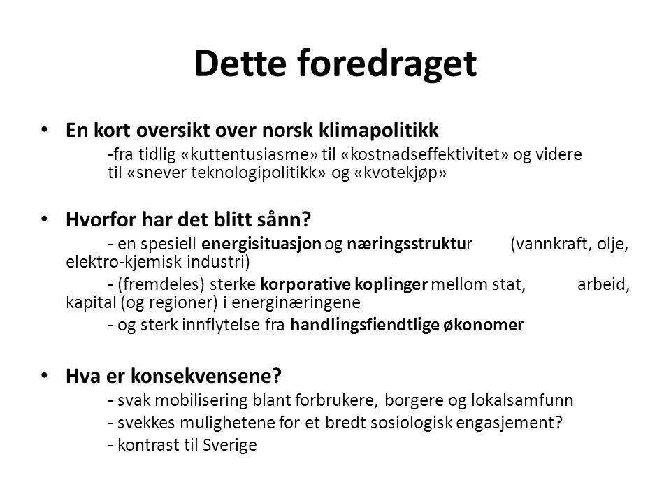 Dette foredraget En kort oversikt over norsk klimapolitikk