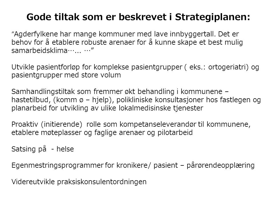 Gode tiltak som er beskrevet i Strategiplanen: Agderfylkene har mange kommuner med lave innbyggertall.