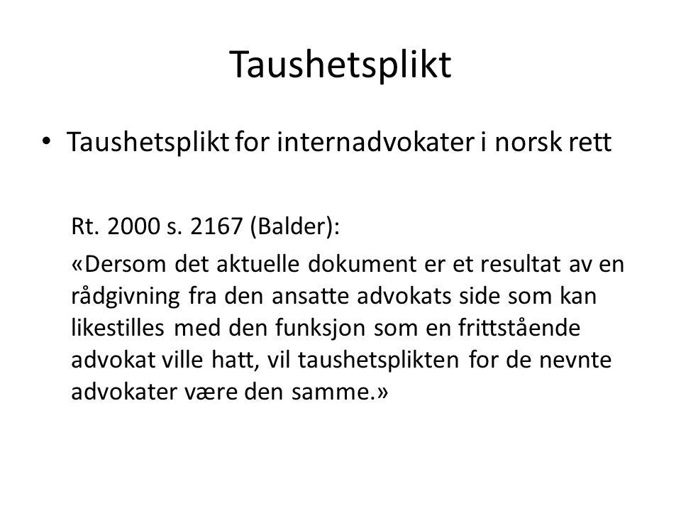 Taushetsplikt Taushetsplikt for internadvokater i norsk rett