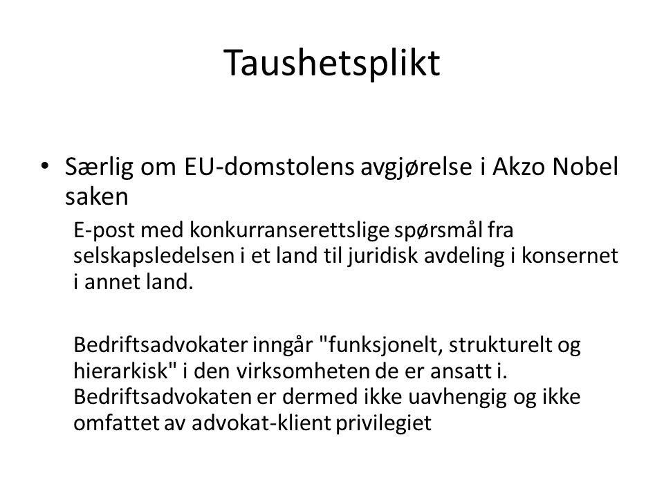 Taushetsplikt Særlig om EU-domstolens avgjørelse i Akzo Nobel saken