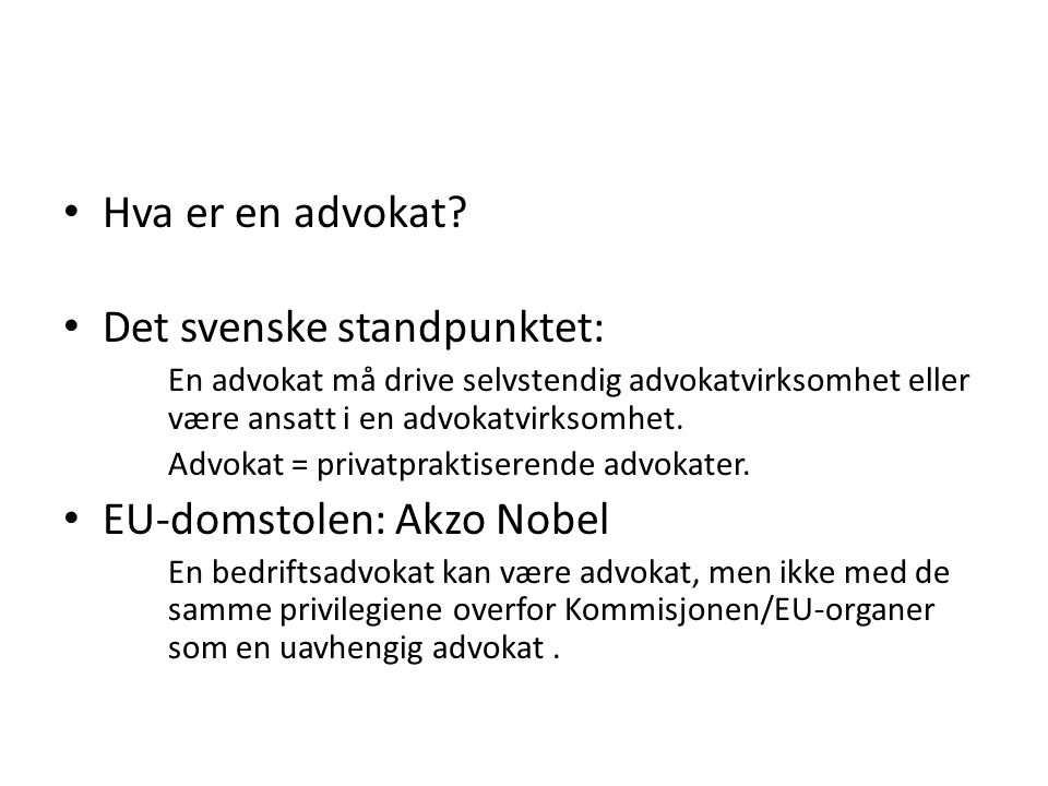 Det svenske standpunktet: