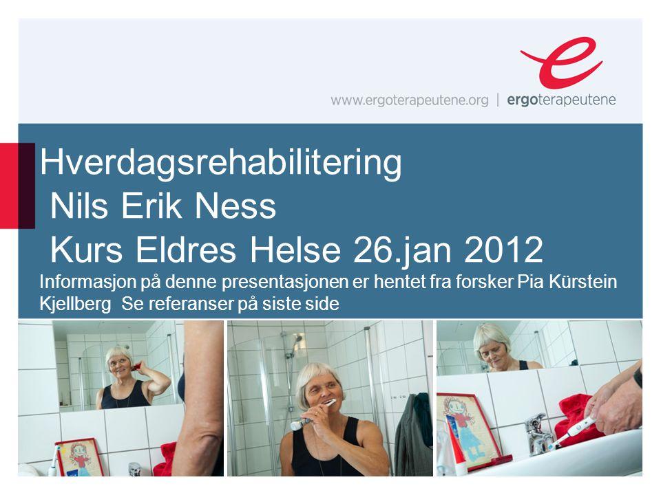 Hverdagsrehabilitering Nils Erik Ness Kurs Eldres Helse 26