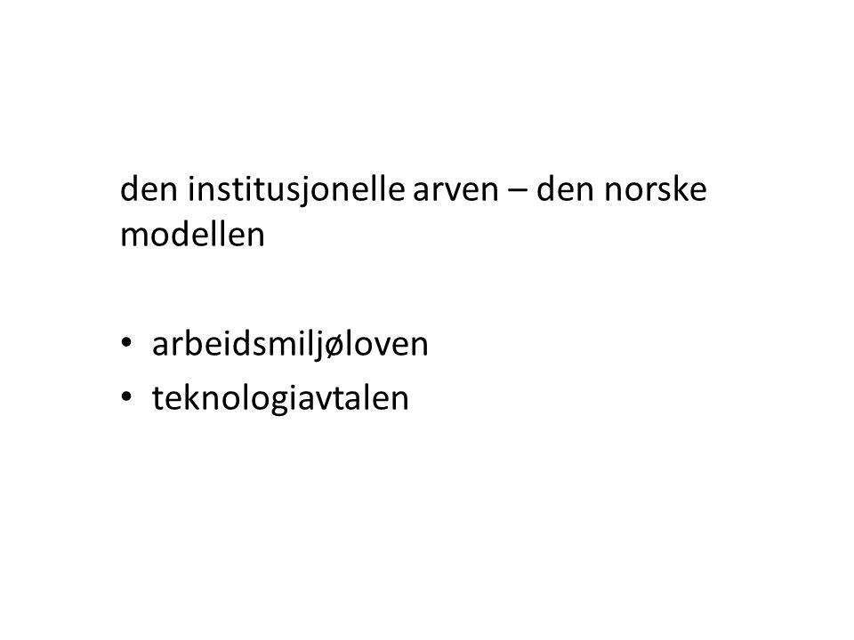 den institusjonelle arven – den norske modellen