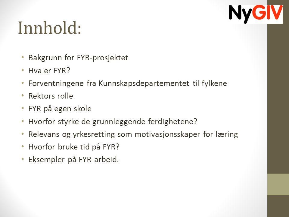 Innhold: Bakgrunn for FYR-prosjektet Hva er FYR