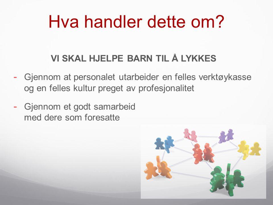 VI SKAL HJELPE BARN TIL Å LYKKES