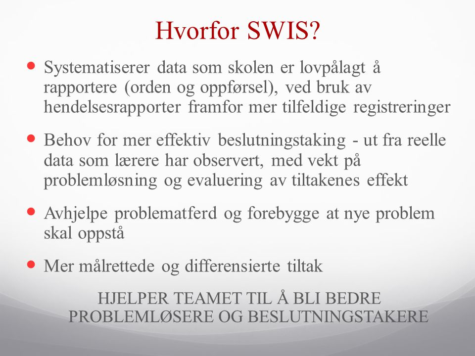 HJELPER TEAMET TIL Å BLI BEDRE PROBLEMLØSERE OG BESLUTNINGSTAKERE
