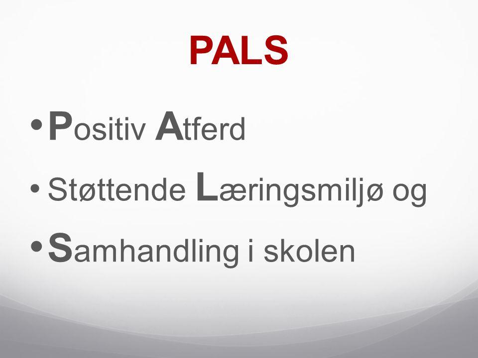 PALS Positiv Atferd Støttende Læringsmiljø og Samhandling i skolen