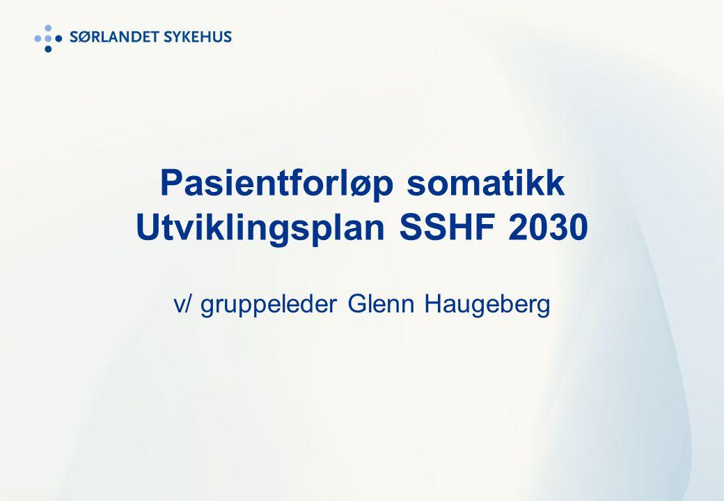 Pasientforløp somatikk Utviklingsplan SSHF 2030