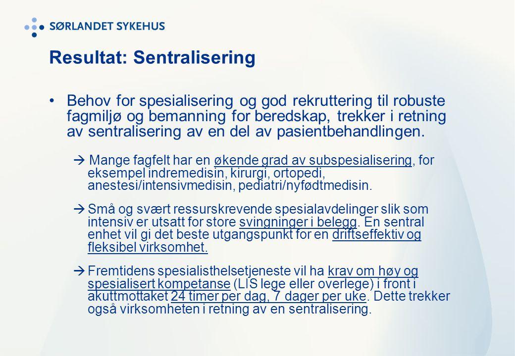 Resultat: Sentralisering