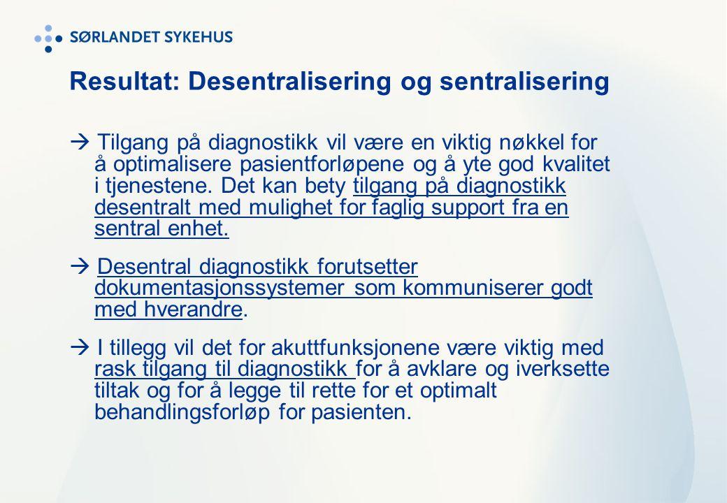 Resultat: Desentralisering og sentralisering