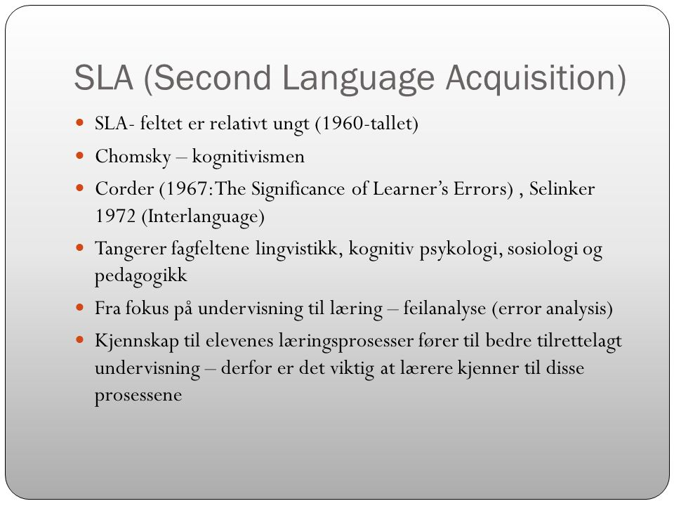 SLA (Second Language Acquisition)