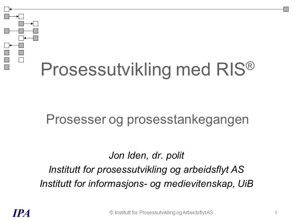 Prosessutvikling med RIS® Prosesser og prosesstankegangen