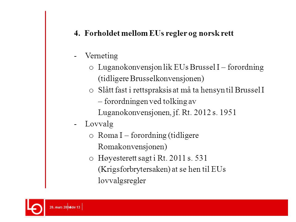 4. Forholdet mellom EUs regler og norsk rett Verneting