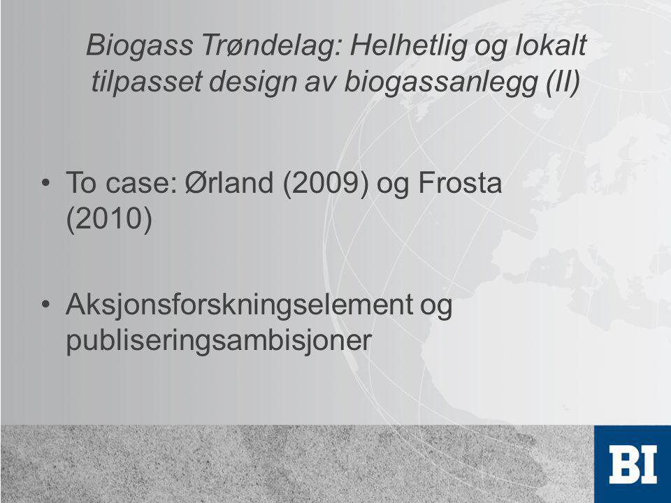 Biogass Trøndelag: Helhetlig og lokalt tilpasset design av biogassanlegg (II)