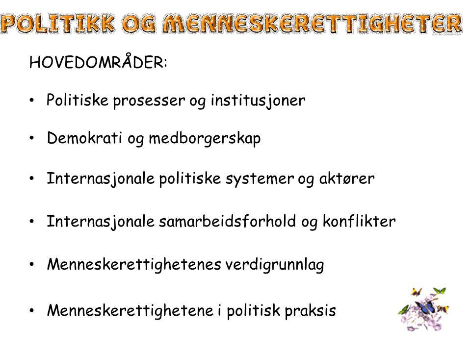 HOVEDOMRÅDER: Politiske prosesser og institusjoner. Demokrati og medborgerskap. Internasjonale politiske systemer og aktører.