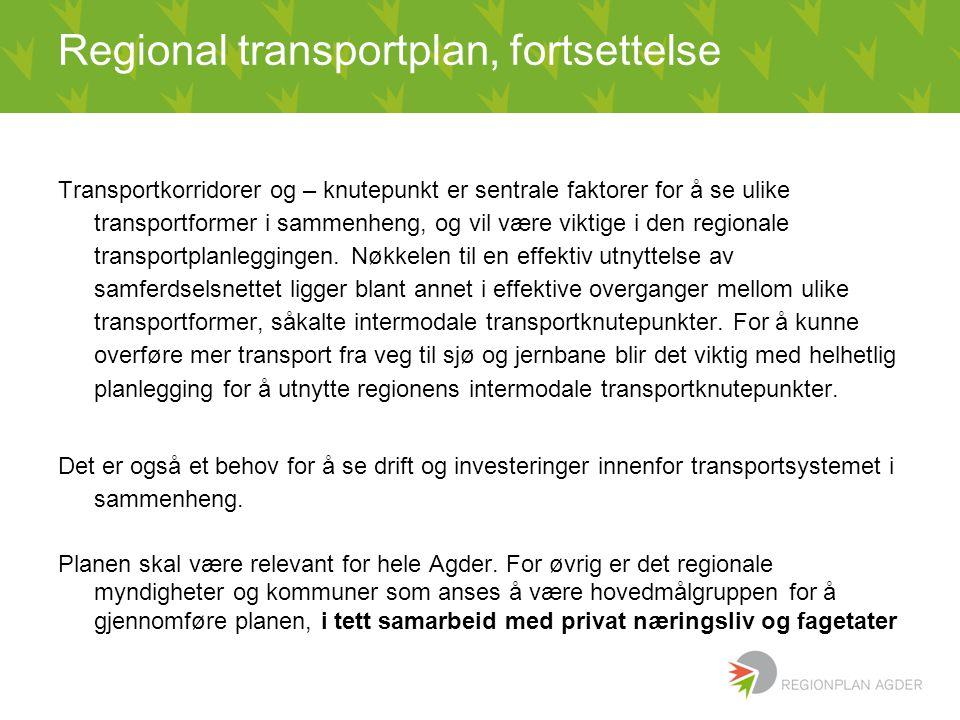 Regional transportplan, fortsettelse