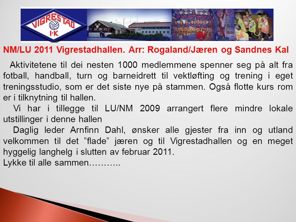 NM/LU 2011 Vigrestadhallen. Arr: Rogaland/Jæren og Sandnes Kal