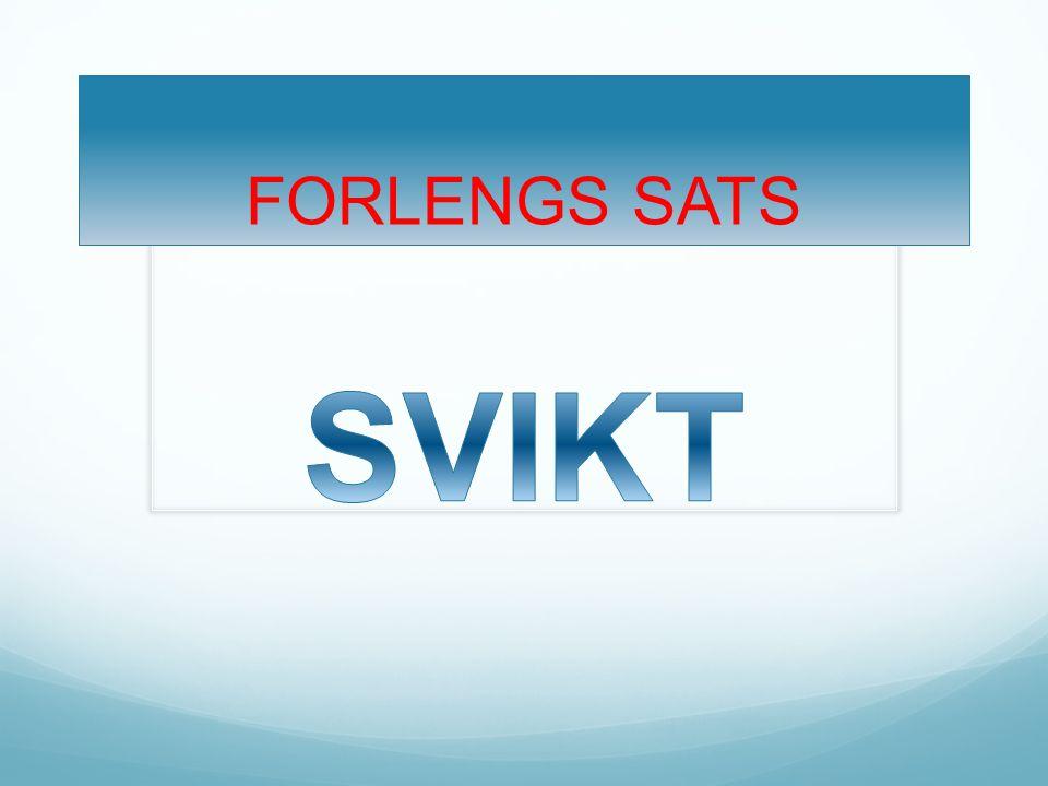 FORLENGS SATS SVIKT