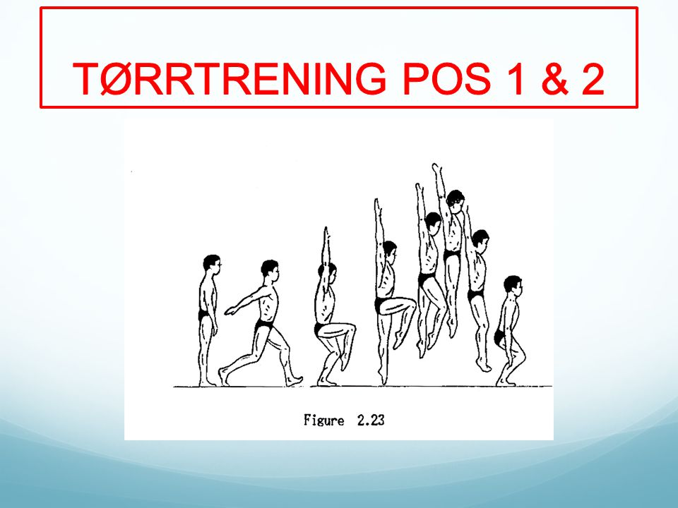 TØRRTRENING POS 1 & 2