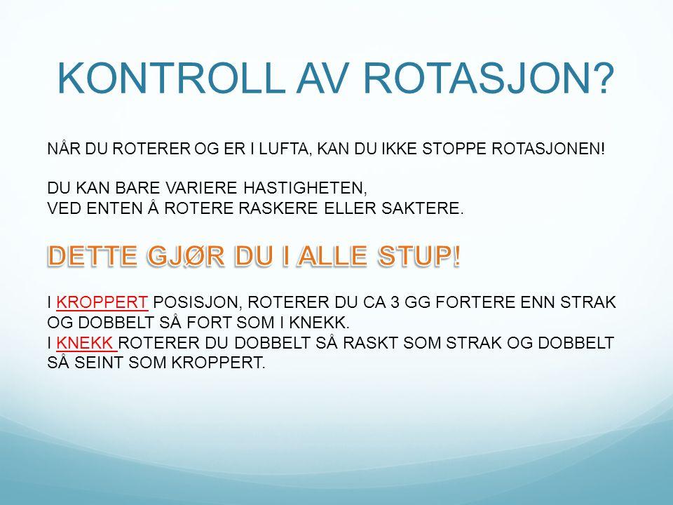 KONTROLL AV ROTASJON DETTE GJØR DU I ALLE STUP!