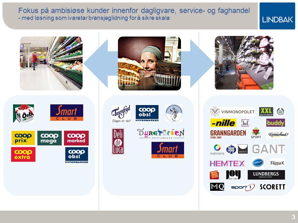 Fokus på ambisiøse kunder innenfor dagligvare, service- og faghandel - med løsning som ivaretar bransjeglidning for å sikre skala