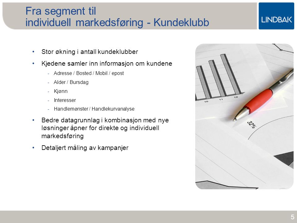 Fra segment til individuell markedsføring - Kundeklubb