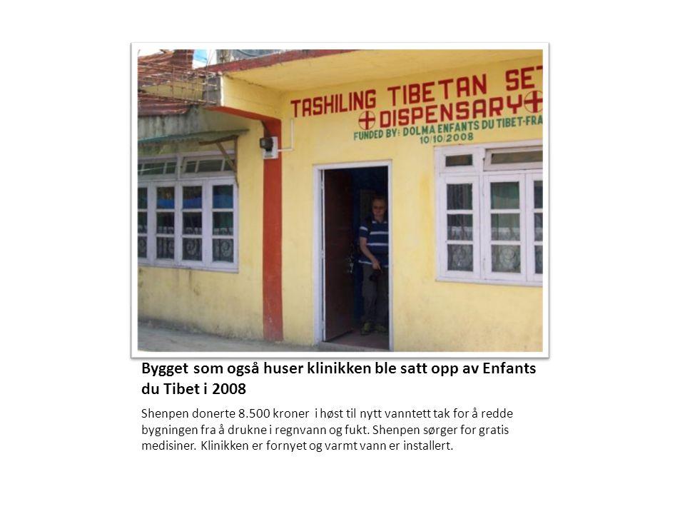 Bygget som også huser klinikken ble satt opp av Enfants du Tibet i 2008