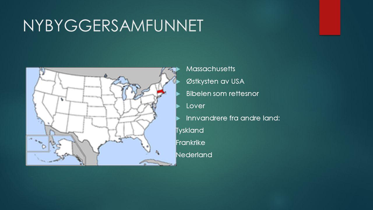 NYBYGGERSAMFUNNET Massachusetts Østkysten av USA Bibelen som rettesnor