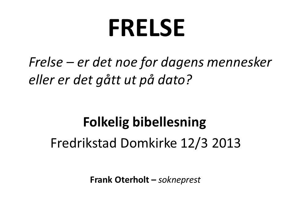FRELSE Folkelig bibellesning Fredrikstad Domkirke 12/3 2013