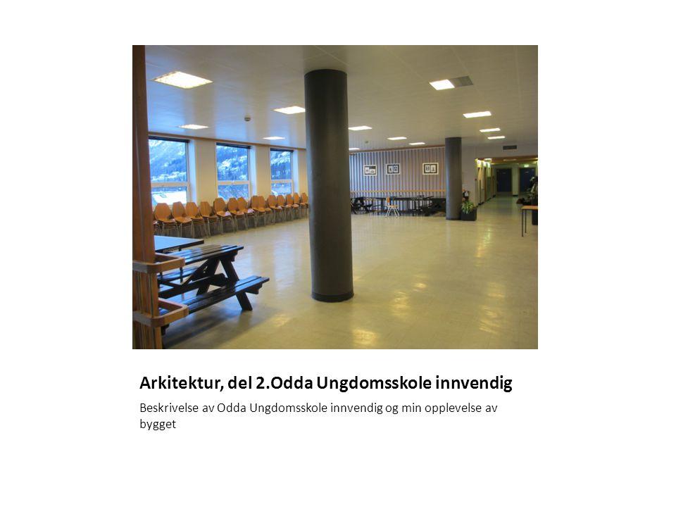 Arkitektur, del 2.Odda Ungdomsskole innvendig