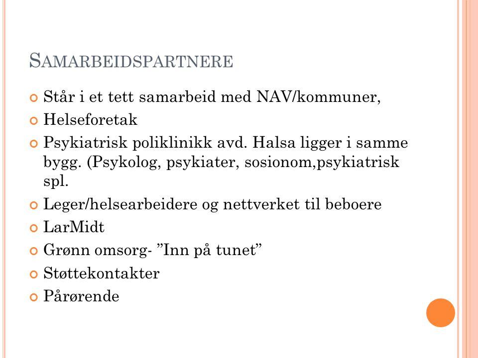 Samarbeidspartnere Står i et tett samarbeid med NAV/kommuner,