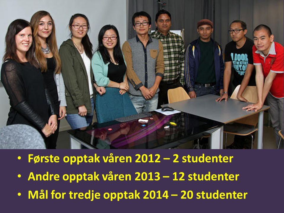 Første opptak våren 2012 – 2 studenter