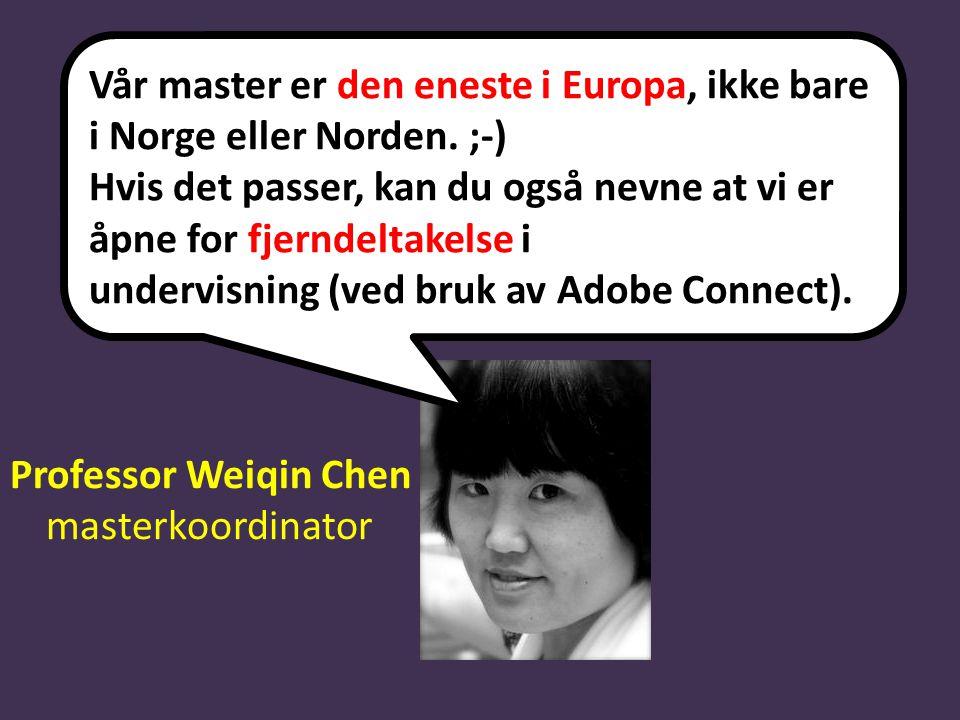 Vår master er den eneste i Europa, ikke bare i Norge eller Norden