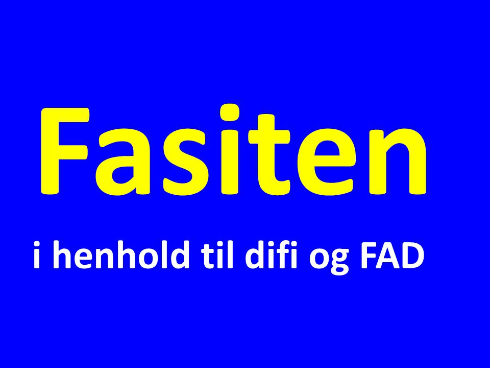 Fasiten i henhold til difi og FAD