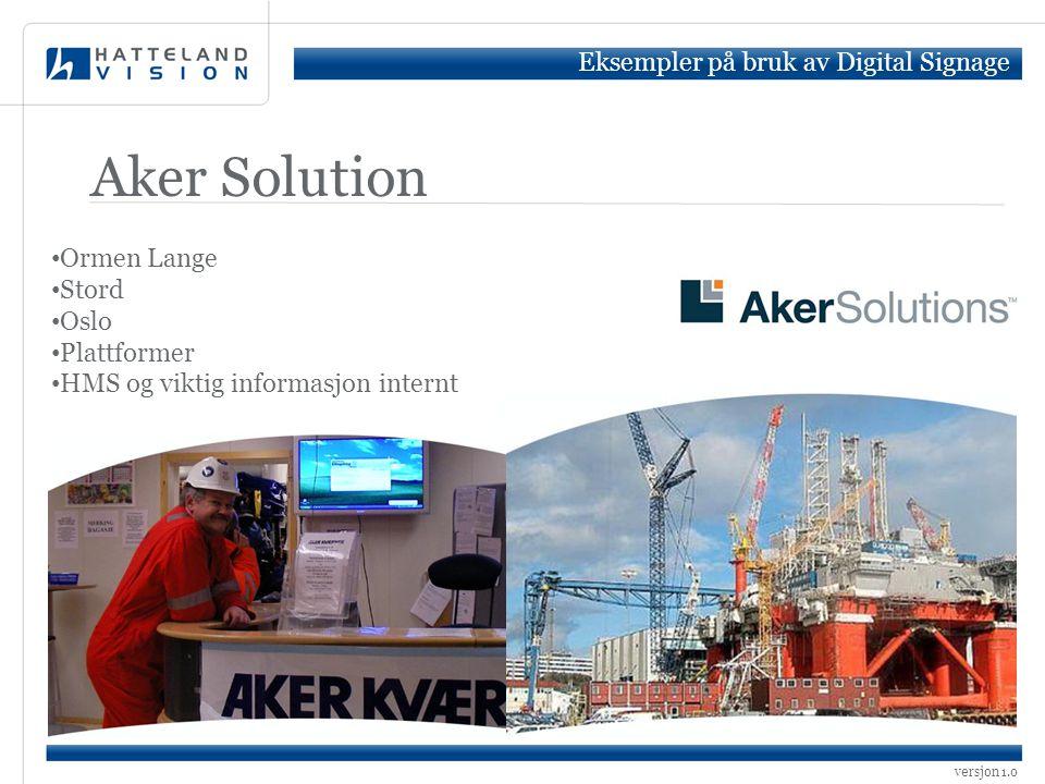 Aker Solution Eksempler på bruk av Digital Signage Ormen Lange Stord