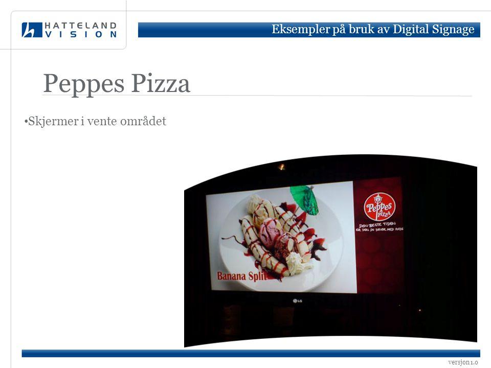 Peppes Pizza Eksempler på bruk av Digital Signage