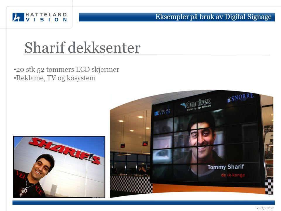 Sharif dekksenter Eksempler på bruk av Digital Signage