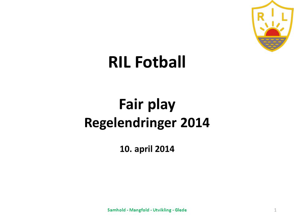 RIL Fotball Fair play Regelendringer 2014 10. april 2014