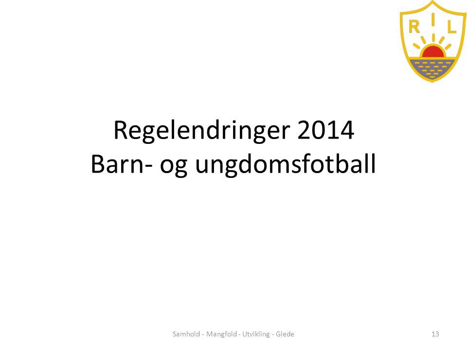 Regelendringer 2014 Barn- og ungdomsfotball