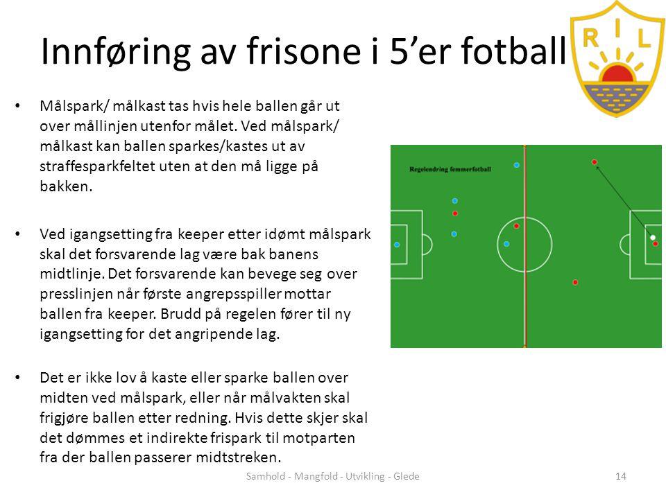 Innføring av frisone i 5'er fotball