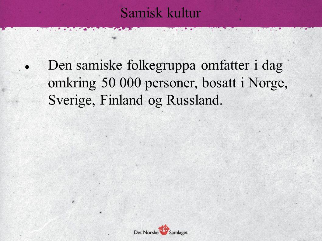 Samisk kultur Den samiske folkegruppa omfatter i dag omkring 50 000 personer, bosatt i Norge, Sverige, Finland og Russland.
